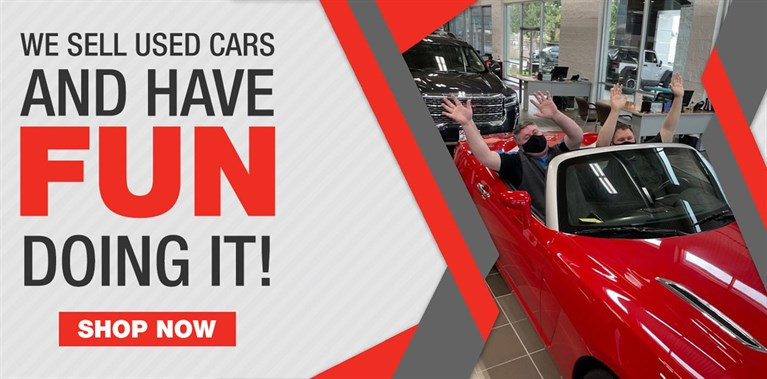 We sell used cars and have FUN doing it!